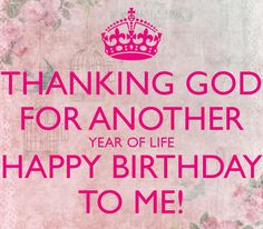 happy birthday to me message quotes ; a1d4d071c3638de1371b2672109d4b08--of-life-happy-birthday