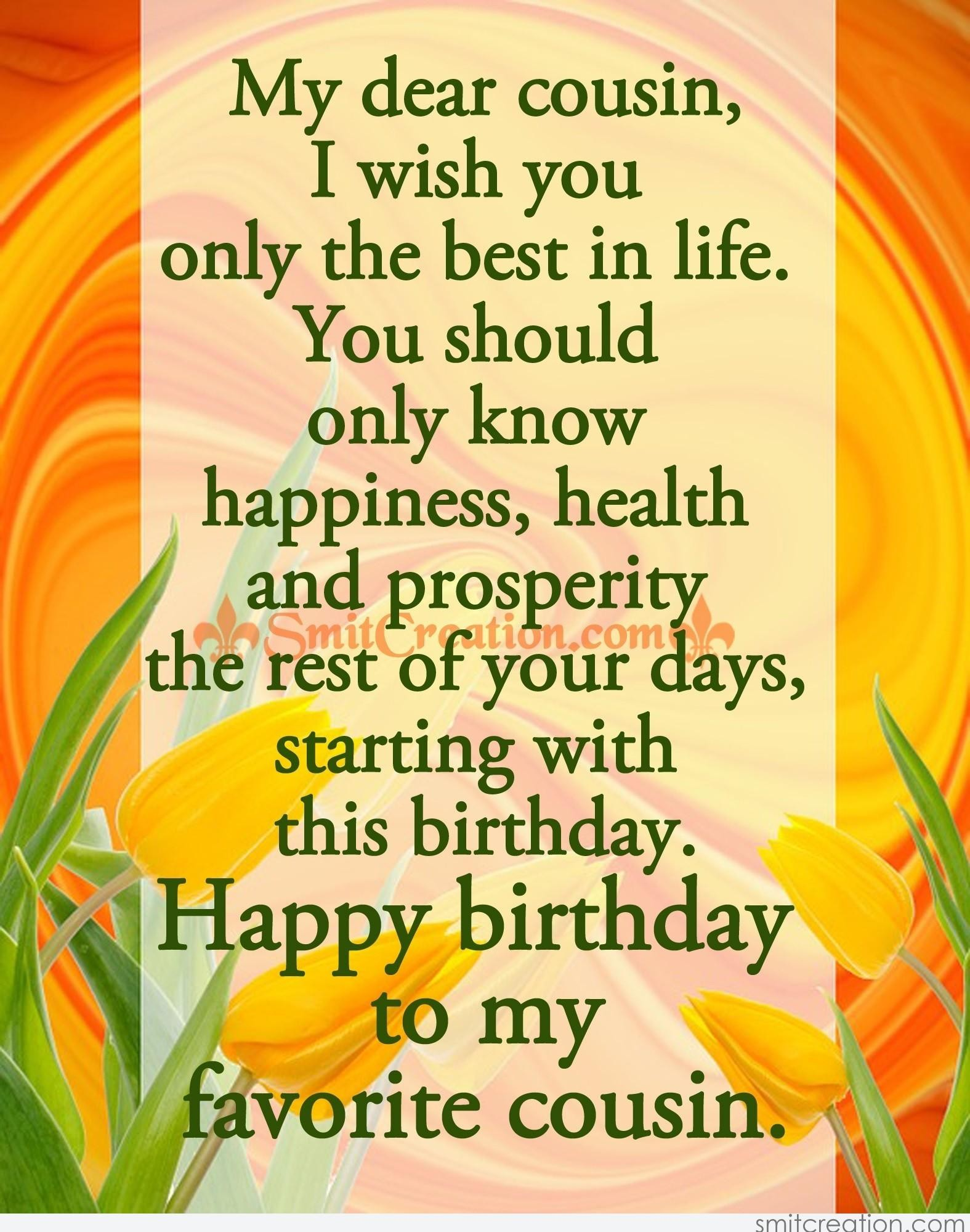 happy birthday to me message quotes ; happy-birthday-to-my-cousin-quotes-unique-dear-cousin-happy-birthday-message-inspiring-quotes-and-words-in-of-happy-birthday-to-my-cousin-quotes