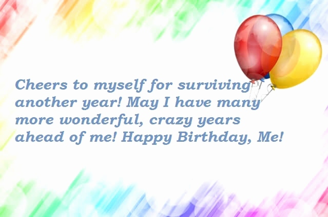 happy birthday to me message quotes ; wishing-myself-happy-birthday-message-fresh-wishing-myself-happy-birthday-quotes-a-huge-list-amazing-happy-of-wishing-myself-happy-birthday-message