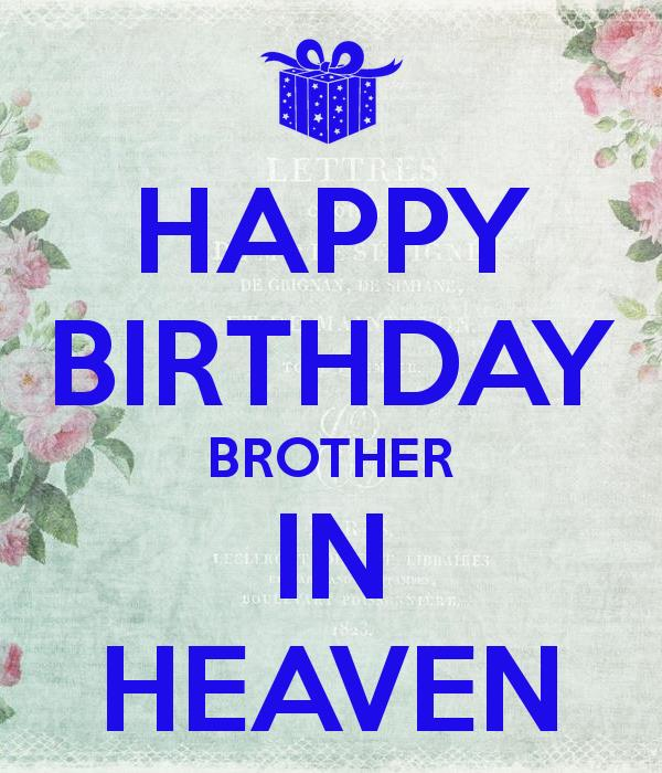 happy birthday to my brother in heaven images ; Birthday-Quotes-For-Brother-In-Heaven-Sayings-Pictures-19