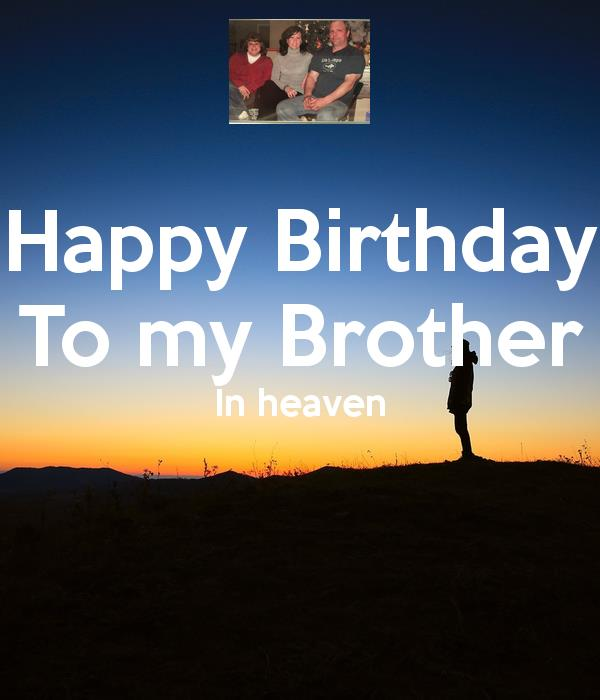 happy birthday to my brother in heaven images ; happy-birthday-to-my-brother-in-heaven