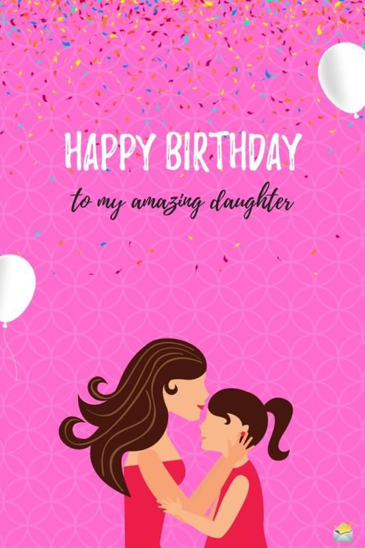 happy birthday to my daughter images ; Happy-Birthday-To-My-Amazing-Daughter-534x800
