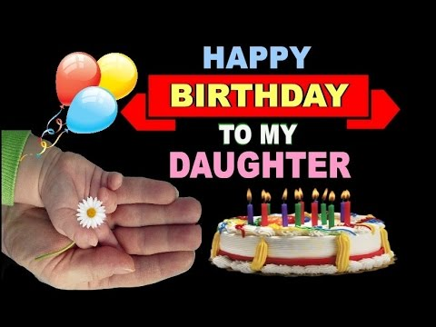 happy birthday to my daughter images ; hqdefault