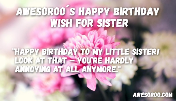 happy birthday to my sister quotes ; bouquet-for-a-little-sister