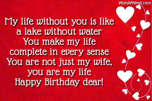 happy birthday to my wife ; My-Life-Without-You-Is-Like-A-Lake-Without-Water-Happy-Birthday-Dear