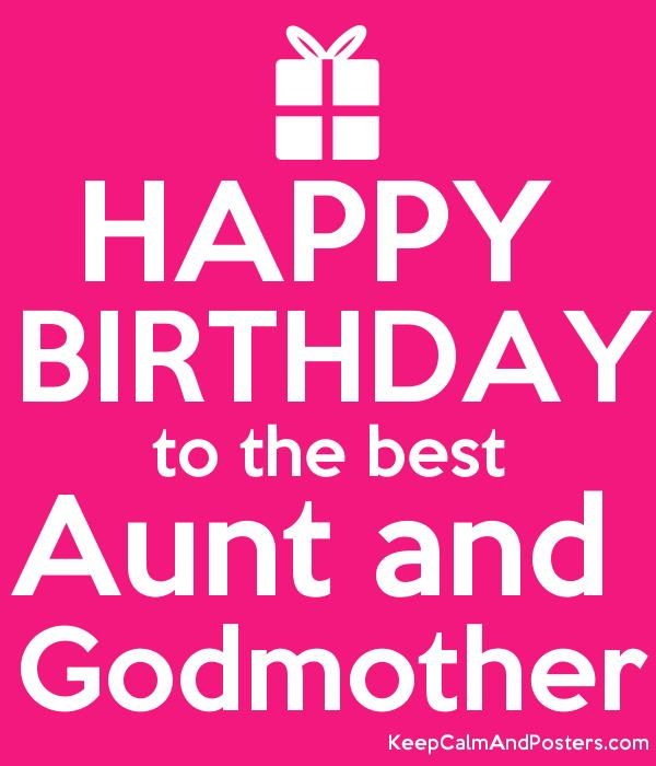 happy birthday to the best aunt ; 5590989_happy_birthday_to_the_best_aunt_and_godmother