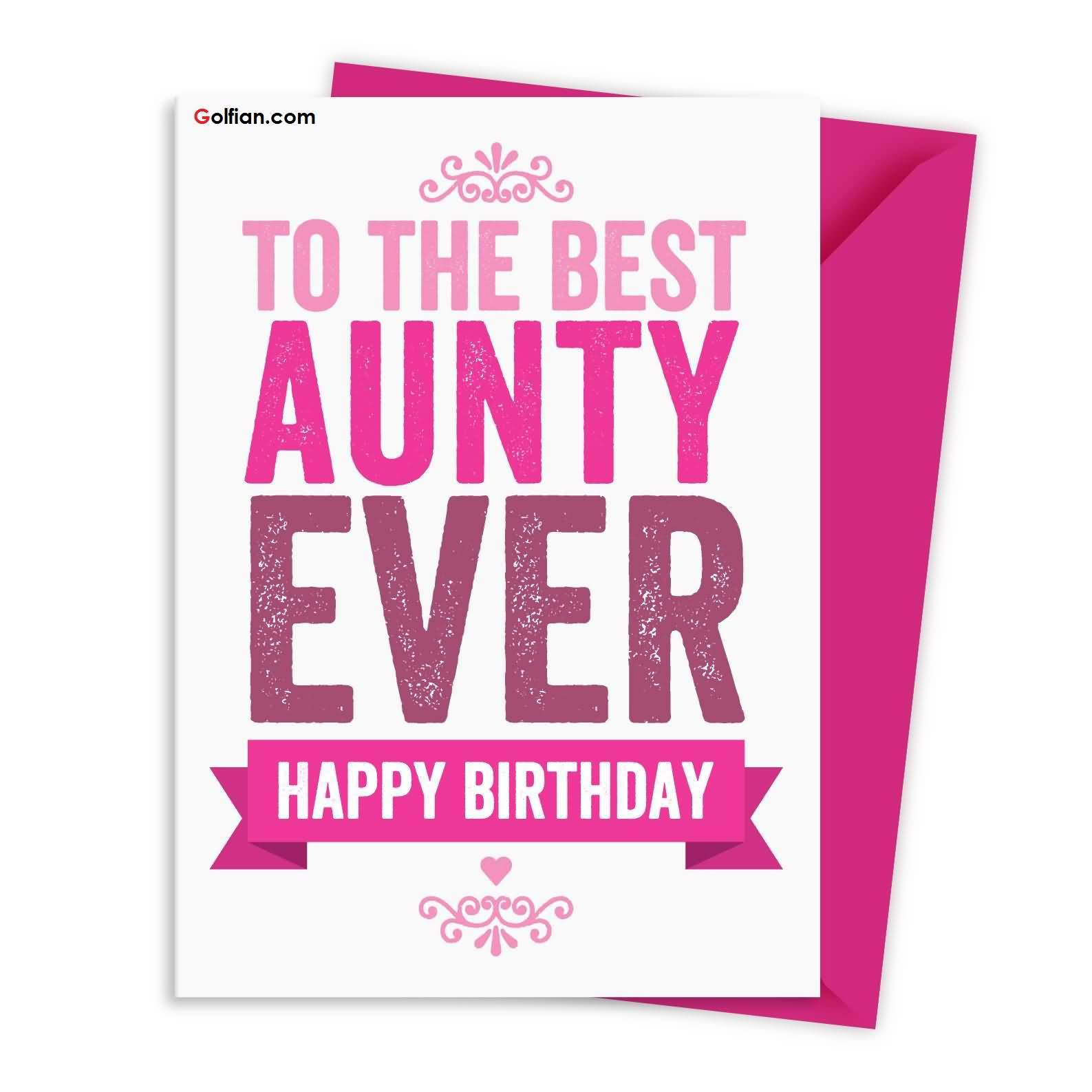 happy birthday to the best aunt ; To-The-Best-Ever-Happy-Birthday