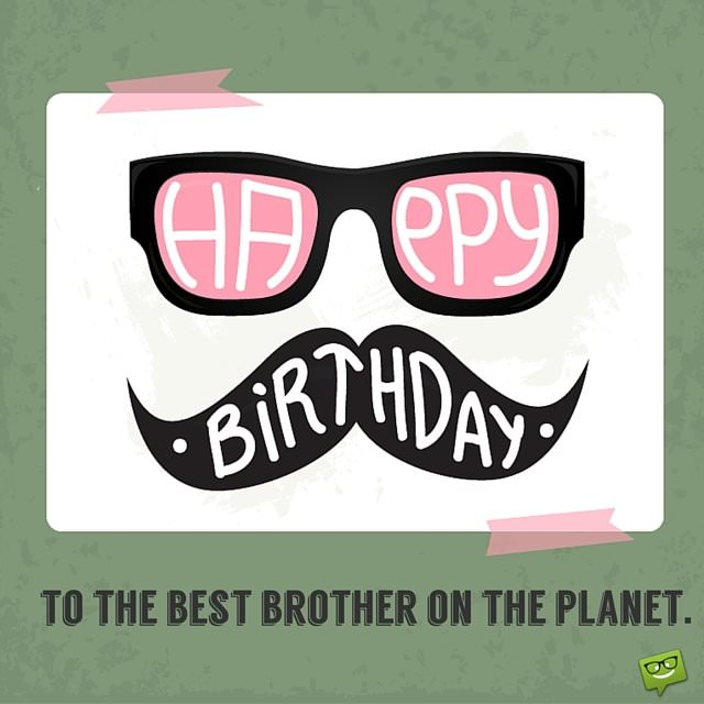 happy birthday to the best brother in the world poem ; Happy-Birthday-to-the-best-brother-on-the-planet