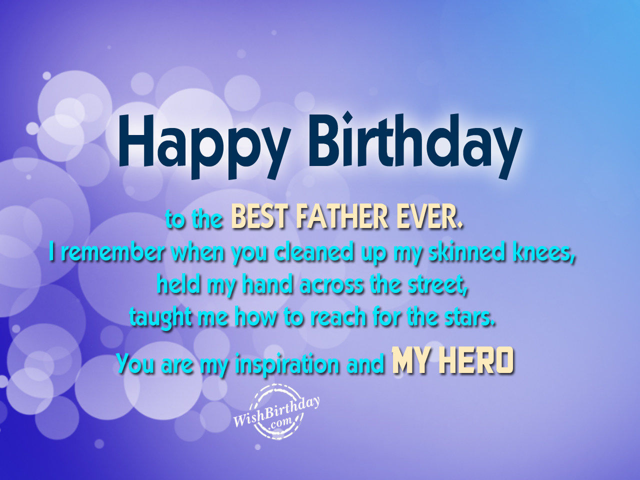 happy birthday to the best dad ; 264482-Happy-Birthday-To-The-Best-Father-Ever