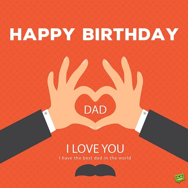 happy birthday to the best dad ; Happy-Birthday-Dad