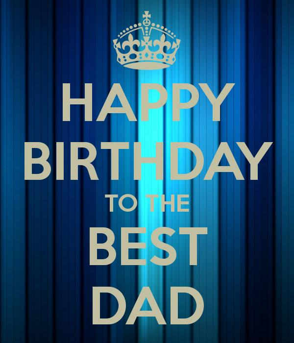 happy birthday to the best dad ; happy-birthday-to-the-best-dad-2