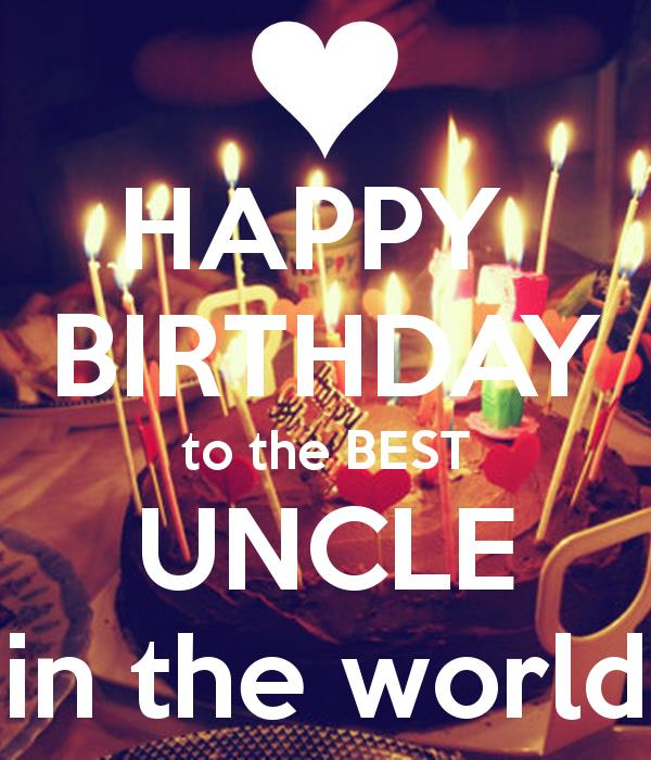 happy birthday to the best uncle ; 2b71e653d14d1a2b331ef3291318123b
