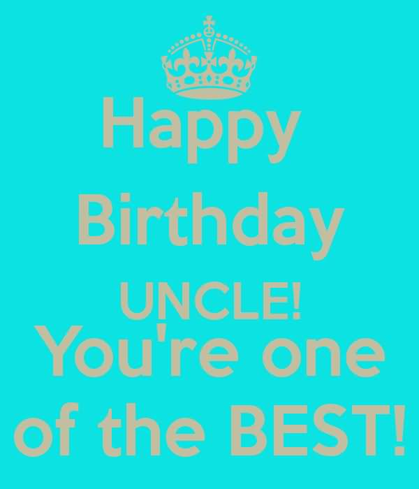 happy birthday to the best uncle ; happy-birthday-uncle-youre-one-of-the-best