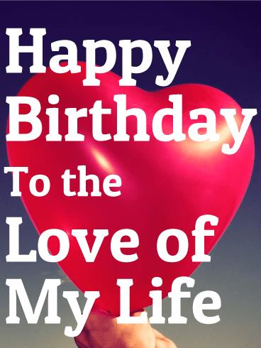 happy birthday to the love of my life ; b_day_fwi04-740440f3037c1b8e7a2141fc16bb9d49