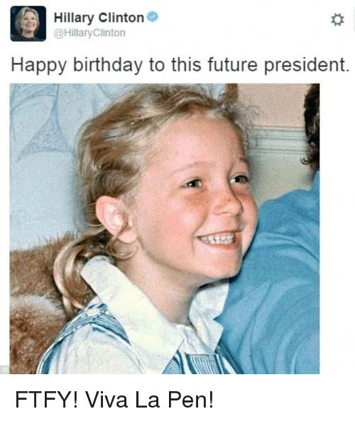 happy birthday to this future president ; a-hillary-clinton-hillary-clinton-happy-birthday-to-this-future-19616392
