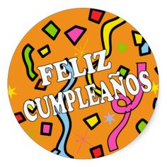 happy birthday to you in spanish ; 0ff5aea5f4f84a0e114502aeb34523a2--round-stickers-birthday-wishes