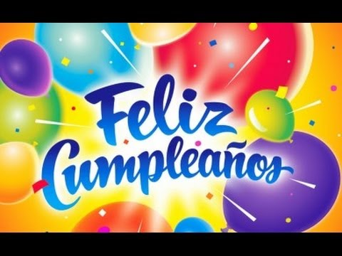 happy birthday to you in spanish ; hqdefault-1