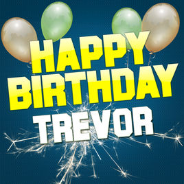 happy birthday trevor ; 268x0w
