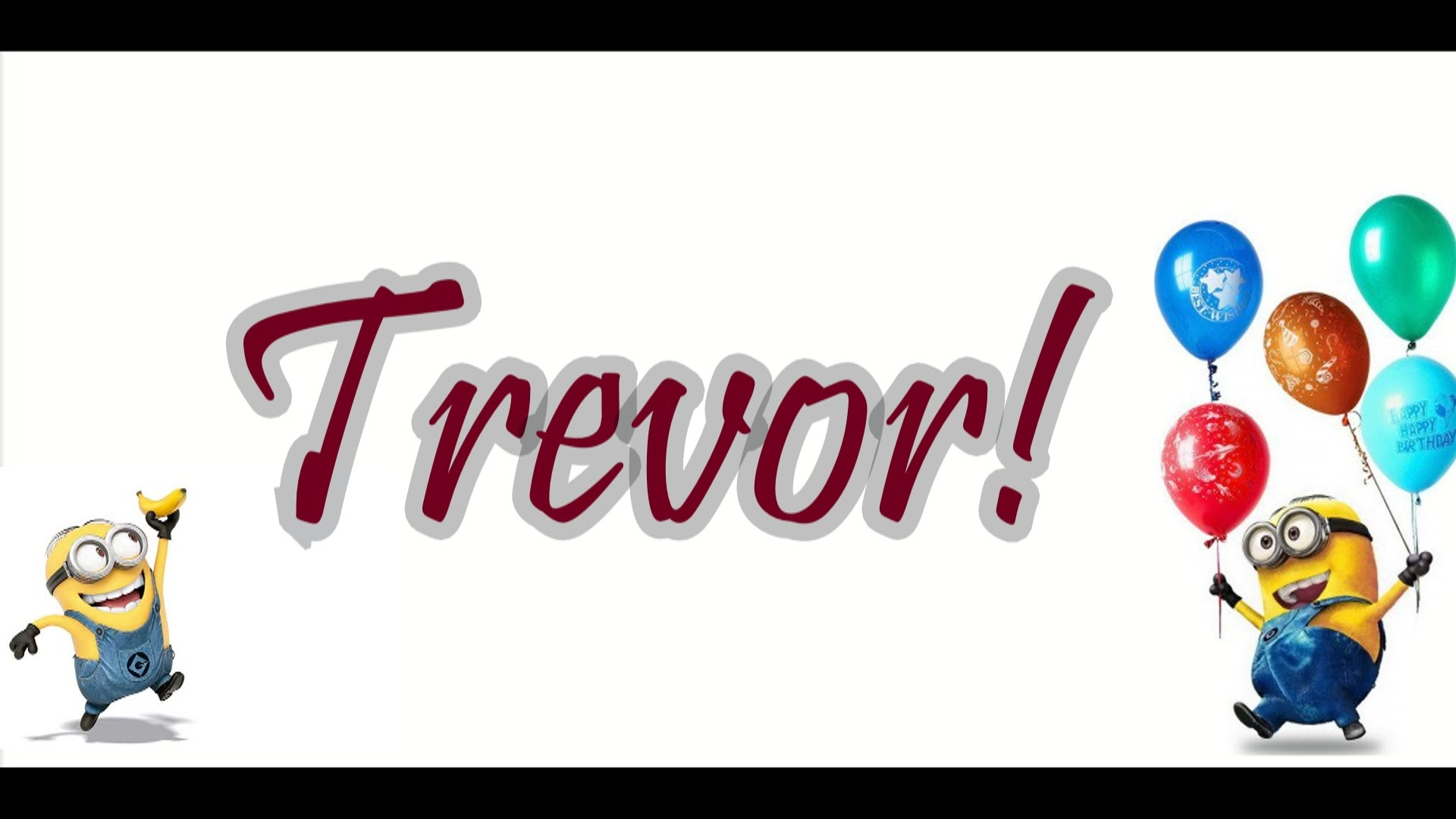 happy birthday trevor ; maxresdefault-2