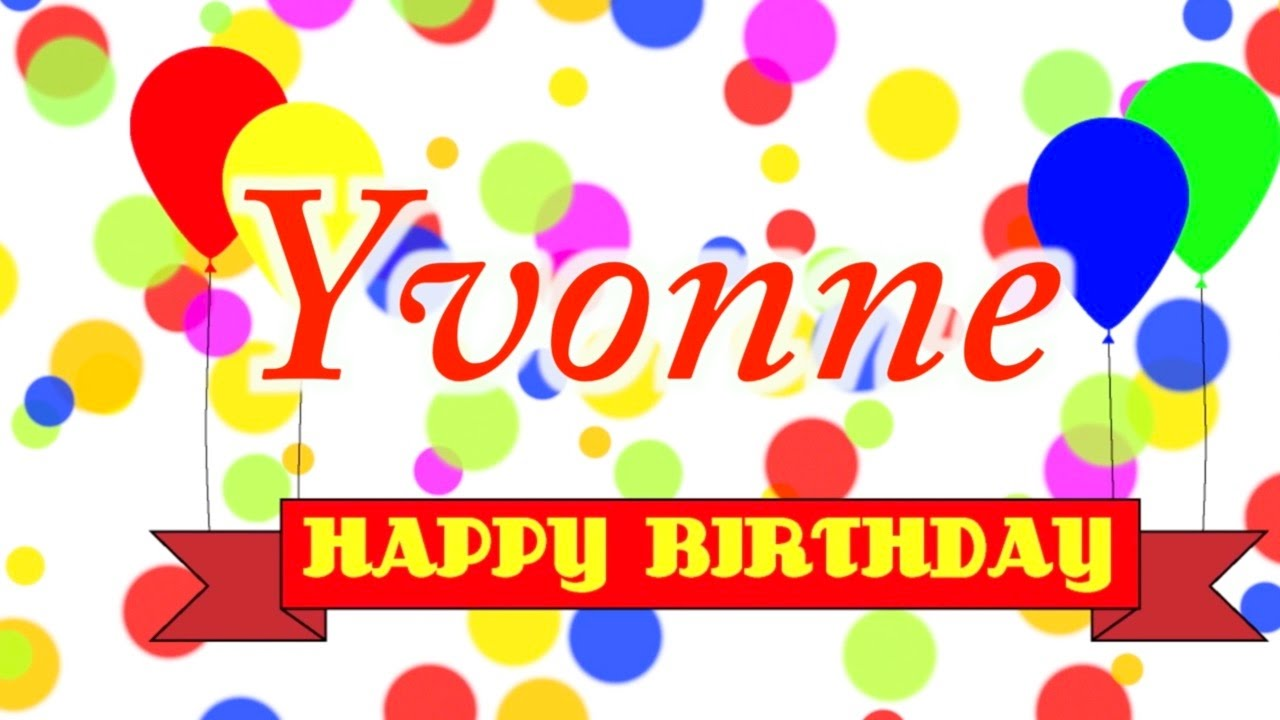 happy birthday yvonne images ; maxresdefault-2