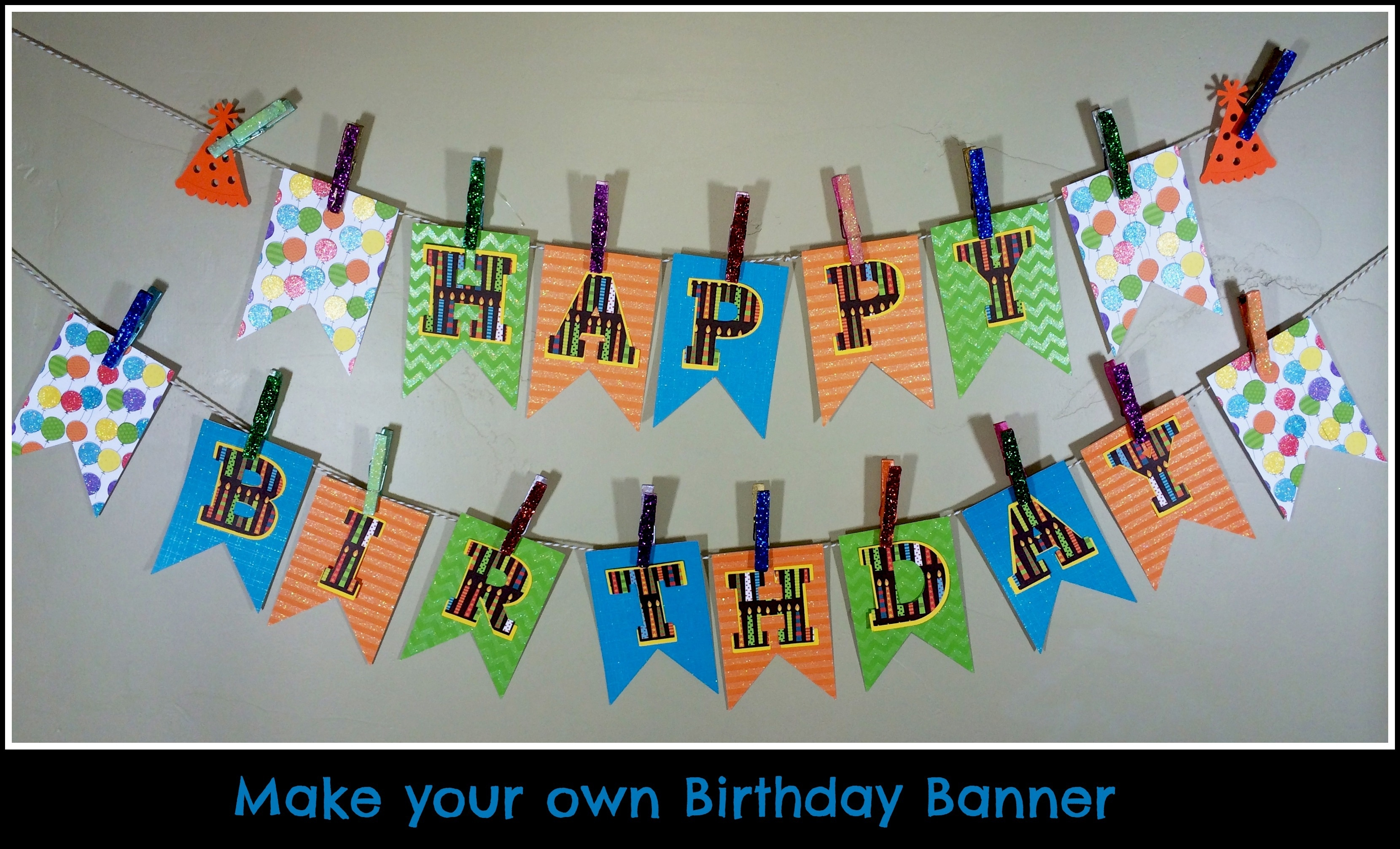 homemade birthday banner craft ; design%2520your%2520own%2520birthday%2520banner%2520;%2520make-your-own-birthday-pennant-banner-a-sparkle-of-genius-with-make-your-own-banner