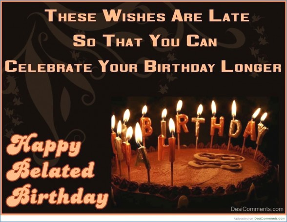 i wish you a belated happy birthday ; clever-happy-belated-birthday-1braintraining-of-belated-birthday-quotes-funny-1