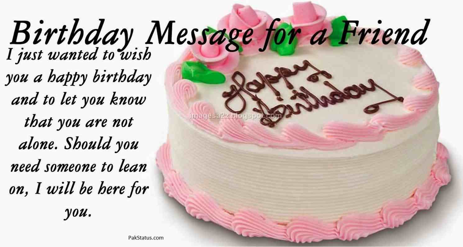 just wanted to wish you a happy birthday ; Birthday-Message-For-A-Friend-I-Just-Wanted-to-Wish-You-A-Happy-Birthday-And-To-Let-You-Know-Happy-Birthday