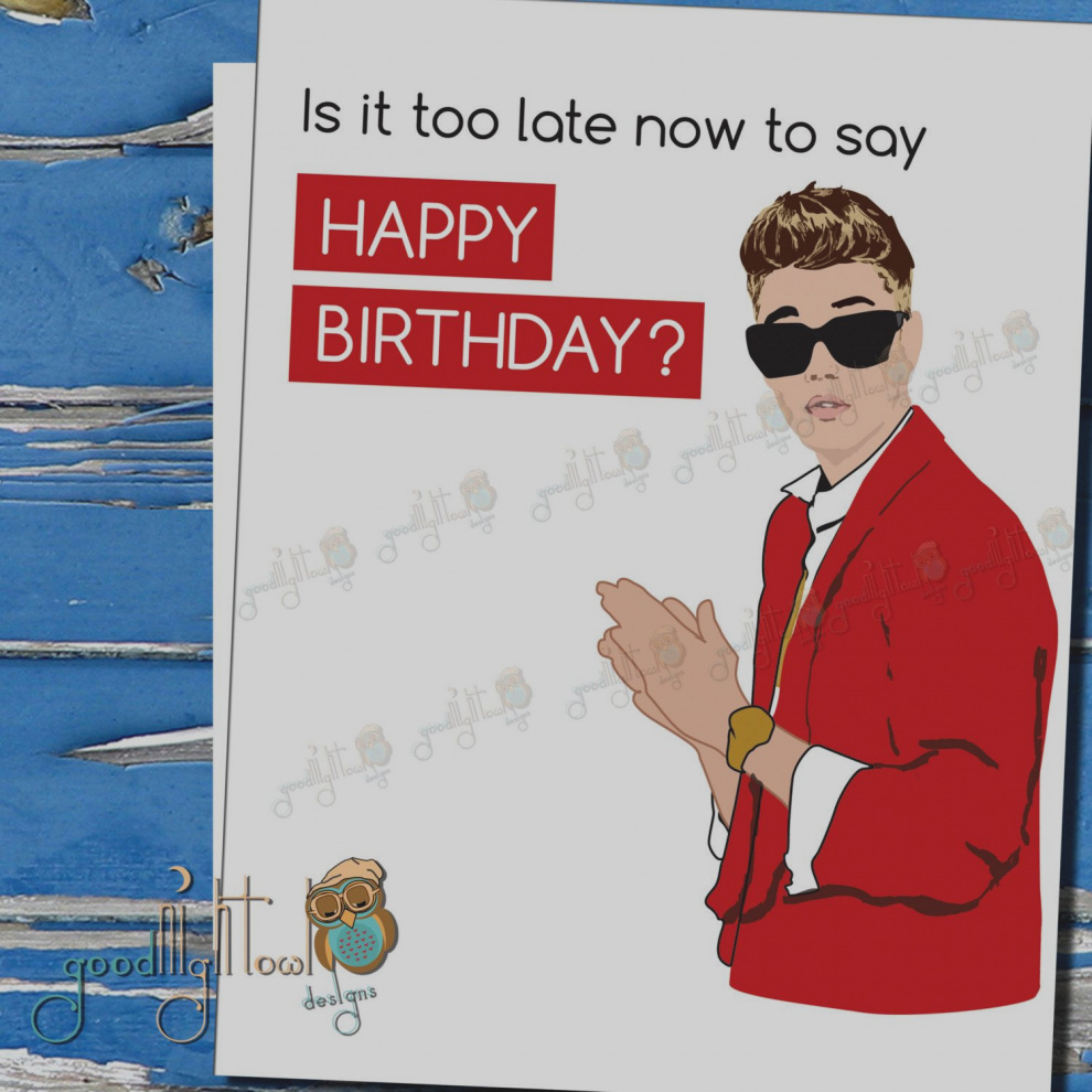 justin bieber birthday card printable ; collection-justin-bieber-birthday-cards-online-funny-belated-card-is-it-too-late-now-to