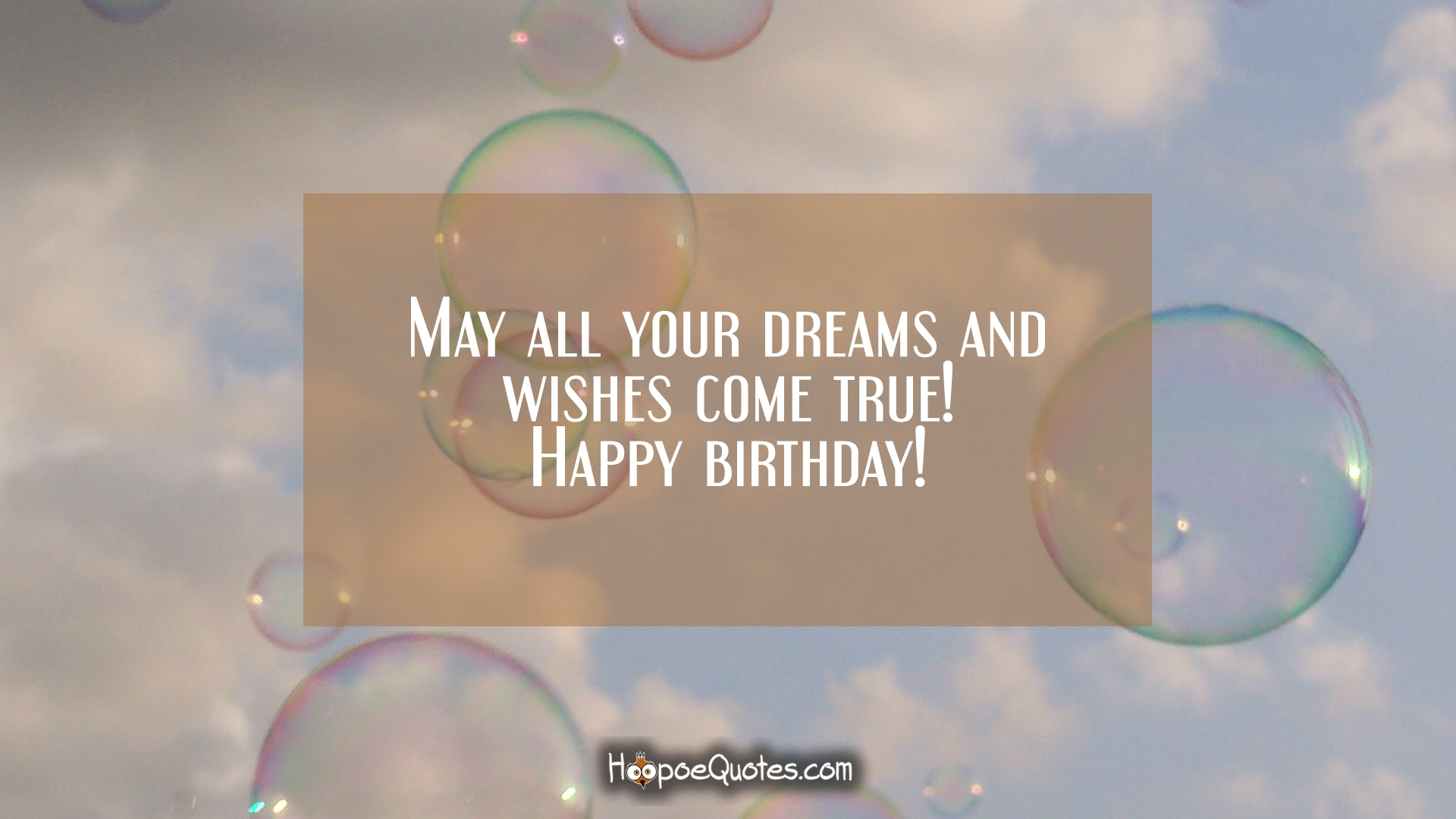 may your wish come true happy birthday ; df906c48692665c89056c687d95d3a44