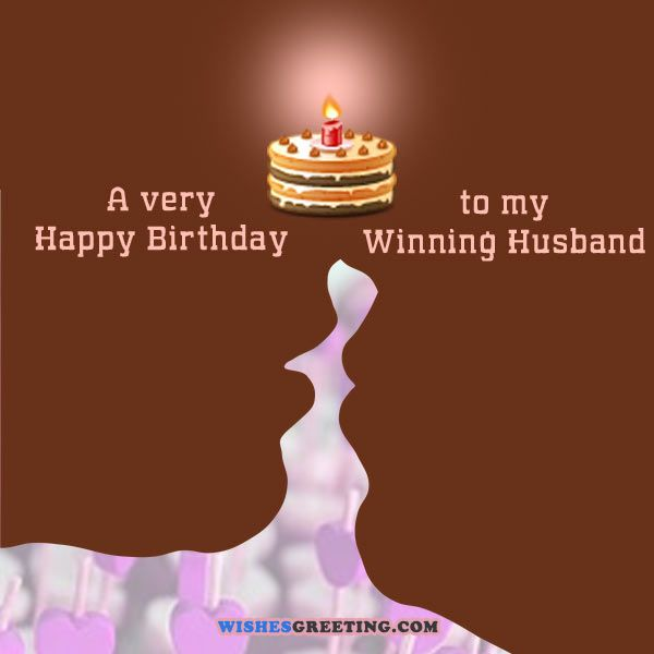 message to husband on his birthday ; birthday-wishes-for-husband-love