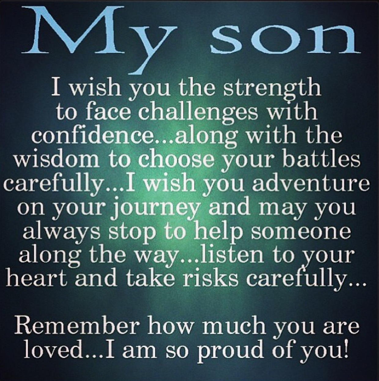 message to son on 18th birthday ; inspirational-quotes-for-my-son-on-his-birthday-letter-to-my-son-for-his-18th-birthday-follow-the-light-2016