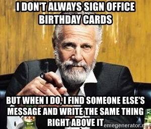 most interesting man in the world birthday card ; 31461581