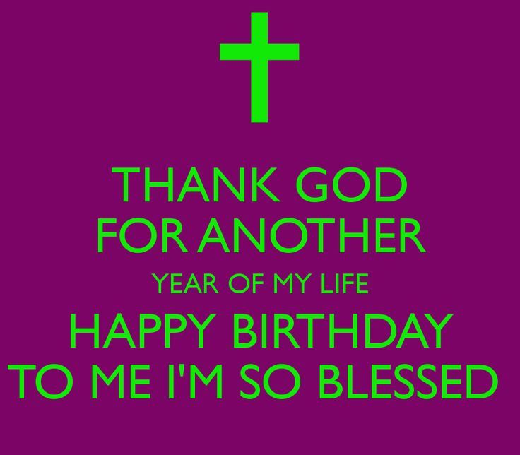 my birthday picture quotes ; 222507-Thank-God-On-My-Birthday-Quote