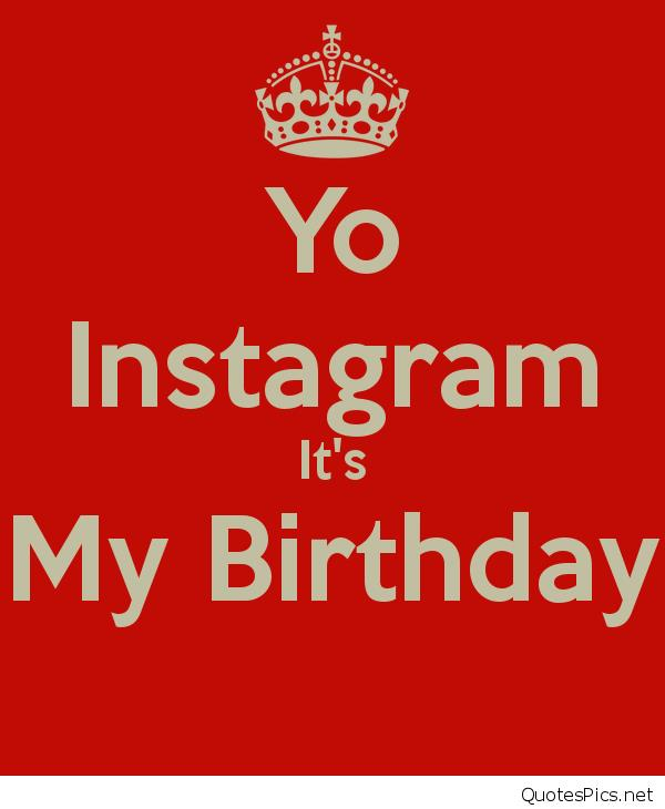 my birthday picture quotes ; its-my-birthday-quotes-5