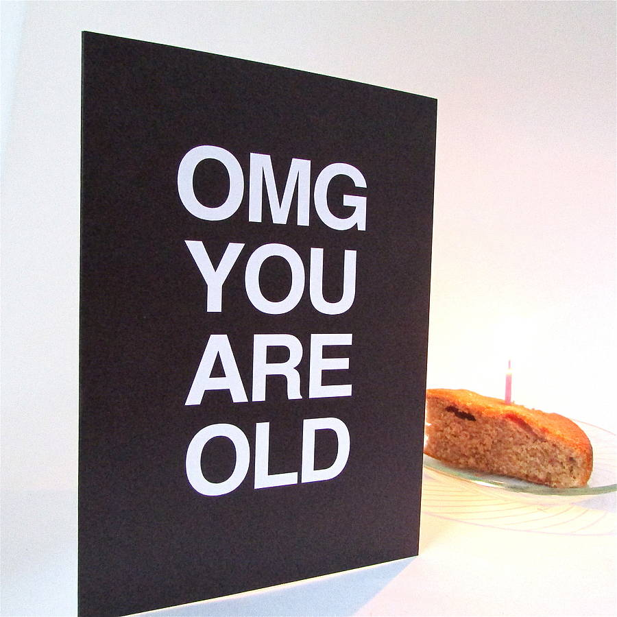 old photo birthday cards ; original_omg-you-are-old-special-age-birthday-card
