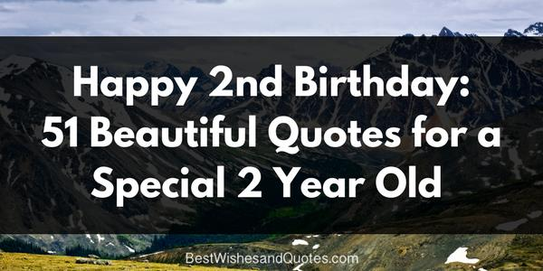 poem for my son on his 2nd birthday ; happy-2nd-birthday-51-Beautiful-Quotes-for-a-Special-2-Year-Old