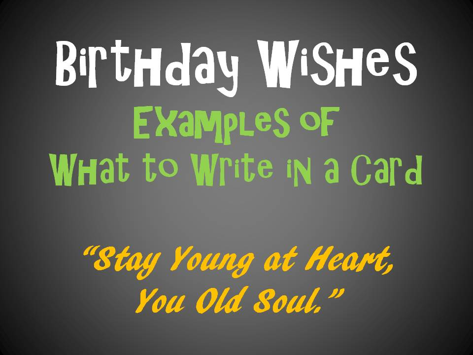 sayings to write in a birthday card ; 8245537