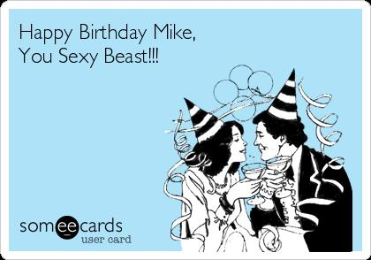 sexy happy birthday clip art ; happy-birthday-mike-you-sexy-beast-467c1