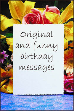 short birthday message for a friend ; birthday-messages-on-cards-and-lots-of-flowers