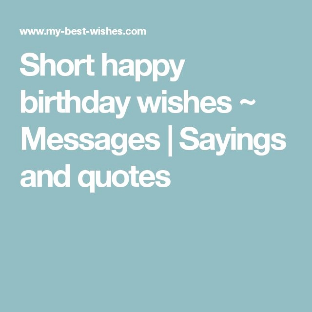 short birthday message for a friend ; short-birthday-quote-3