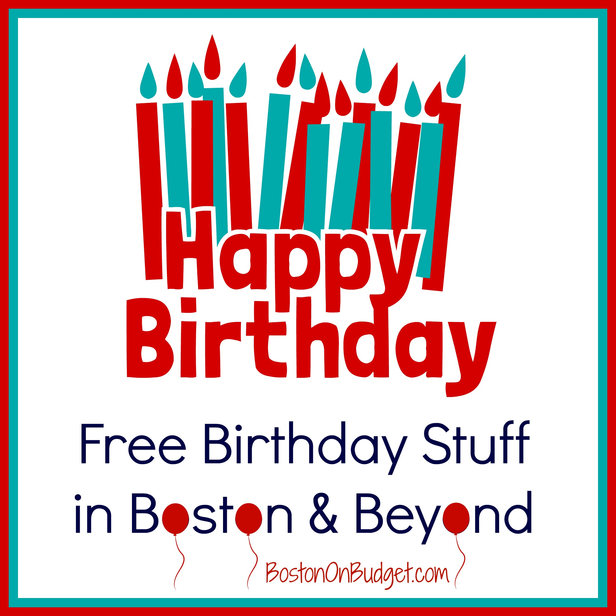 sign up for free birthday stuff ; Birthday-Freebies-Boston