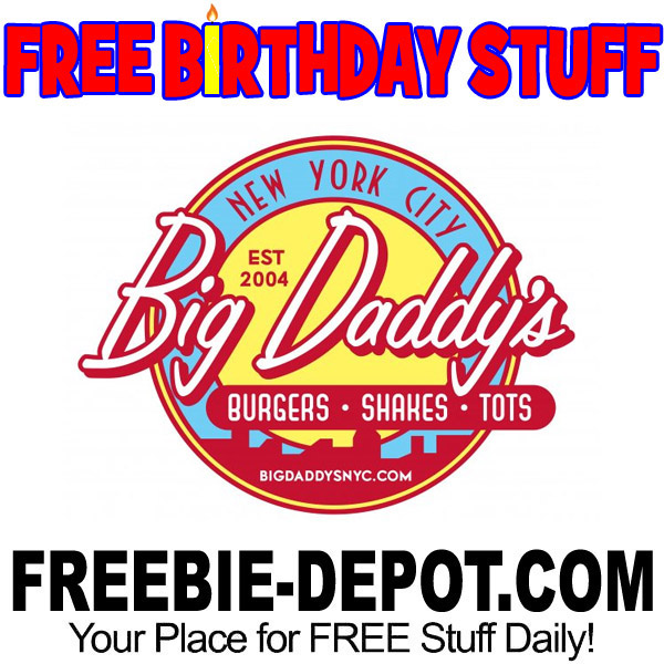 sign up for free birthday stuff ; Free-Birthday-Big-Daddys-1