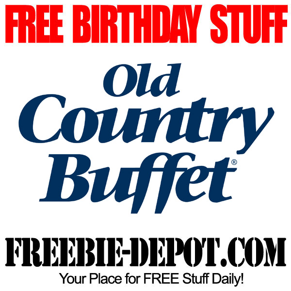 sign up for free birthday stuff ; Free-Birthday-Old-Country-Buffet