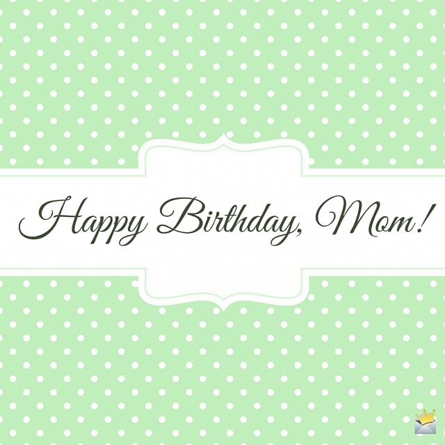 sweet birthday message for my mother ; Happy-Birthday-Mom