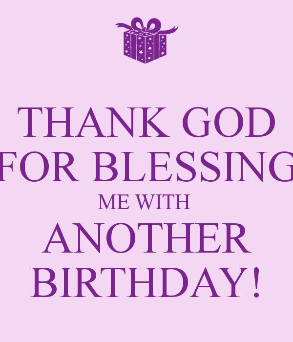 thanksgiving message to god for my birthday ; Thank-God-For-Blessing-Me-With-Another-Birthday