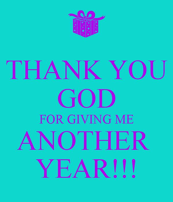 thanksgiving message to god for my birthday ; Thank-You-God-For-Giving-Me-Another-Year