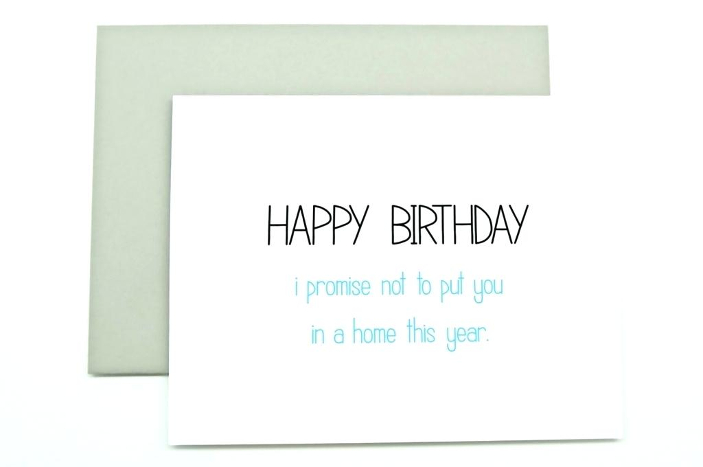 things to put in a birthday card ; what-to-put-on-a-birthday-card-together-with-funny-birthday-card-i-promise-not-to-put-you-in-a-home-this-for-create-perfect-put-your-face-in-birthday-card-929