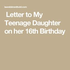 to my daughter on her 16th birthday poem ; 08340fa5f574b0d4521322cce881c417--teenage-daughters-th-birthday