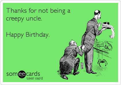 uncle birthday card funny ; 5d3b16db6e3792793d75e1ee37c50733