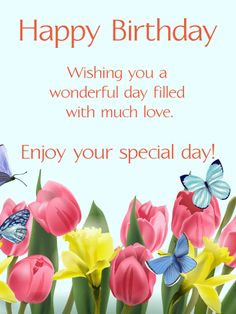 wish you a wonderful happy birthday ; 7e5eda29824a8600661b5d1fd4e60a87--happy-birthday-quotes-happy-birthday-wishes